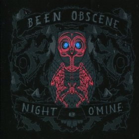 Been Obscene - Night O' Mine