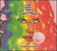Black Moth Super Rainbow - Dandelion Gum