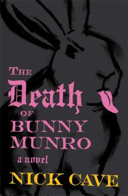 Nick Cave - The Death Of Bunny Munro