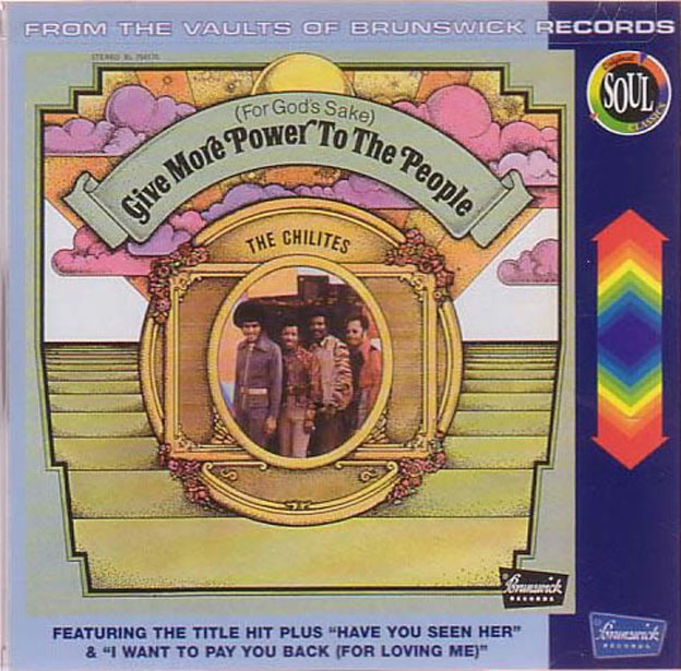 The Chi-Lites - (For God's Sake) Give More Power to the People (Brunswick) 71