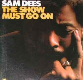 Sam Dees - The Show Must Go On (Atlantic) 75