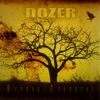 Dozer - Beyond Colossal (Small Stone) 08