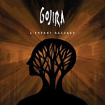 Gojira  L'Enfant Sauvage (Roadrunner, 2012) 