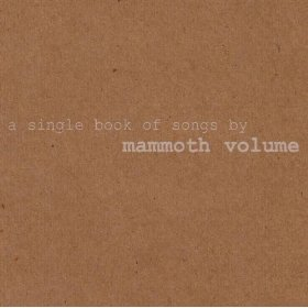Mammoth Volume - A Single Book Of Songs (Music Cartel) 01