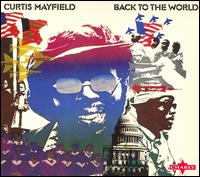 Curtis Mayfield - Back In The World (1973)