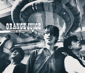 Orange Juice - Coals To Newcastle (Domino, 1979-84)[7CD]