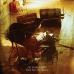 Ed Harcourt - Back Into The Woods (2013, CCCLX)