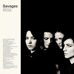 Savages - Silence Yourself (Matador)