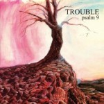 Trouble - Psalm 9 (Metal Blade, 1984)