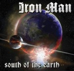 Iron Man - South Of The Earth (Rise Above/Metal Blade, 2013)