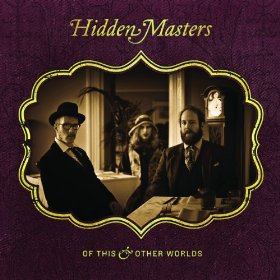 Hidden Masters - Of This & Other Worlds (Rise Above/Metal Blade, 2013)
