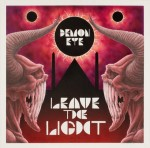Demon Eye - Leave The Light (Soulseller/Megaforce, 2014)