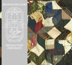 Wovenhand - Refractory Obdurate (Deathwish, Inc., 2014)