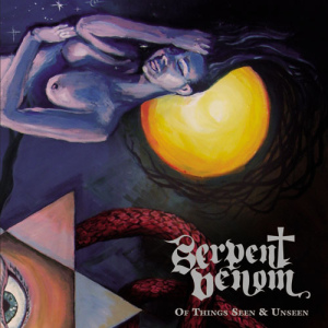 Serpent Venom - Of Things Seen & Unseen (The Church Within, 2014)