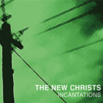 New Christs - Incantations (Impedance, 2014)