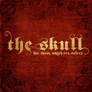 The Skull - For Those Which Are Asleep (Tee Pee, 2014)