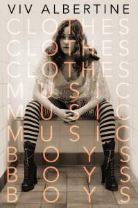 Clothes, Clothes, Clothes. Music, Music, Music. Boys, Boys, Boys: A Memoir - Viv Albertine (2014)