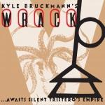 Kyle Bruckmann's Wrack - ...Awaits Silent Tristero's Empire (Singlespeed, 2014)