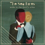 The Sea Kings - Woke In The Devil's Arms (Iffy Folk, 2014)