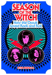 Peter Bebergal - Season Of The Witch: How The Occult Saved Rock And Roll (2014)