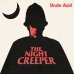 Uncle Acid & the Deadbeats - The Night Creeper (Rise Above, 2015)