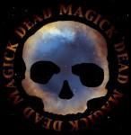 Dead Skeletons - Dead Magick (2011)