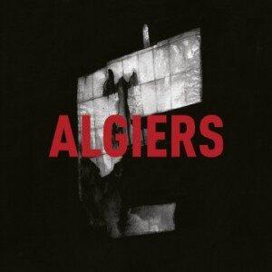 Algiers - Algiers (Matador, 2015)