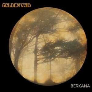 Golden Void - Berkana (Thrill Jockey, 2015)