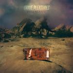 Grave Pleasures - Dreamcrash (Columbia/Metal Blade, 2015)