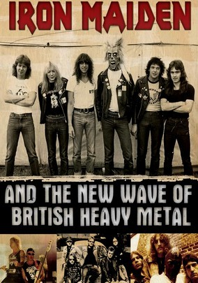 Iron Maiden and the New Wave of British Heavy Metal (2008)
