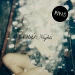 PINS - Wild Nights (Bella Union, 2015)