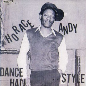 Horace Andy – Dance Hall Style/Exclusively (Wackie's, 1982)