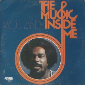 Bob Andy - The Music Inside Me (Jigsaw, 1976)