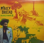 Mikey Dread – World War III (Heartbeat/Dread at the Controls, 1980)