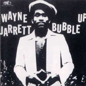 Wayne Jarrett - Bubble Up (Showcase Vol. 1) (Wackie's, 1982)