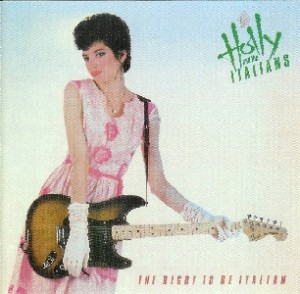 Holly and the Italians - The Right To Be Italian (Virgin, 1981)