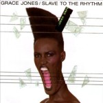 Grace Jones - Slave To The Rhythm (Island, 1985)