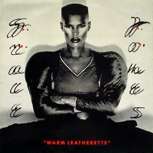 Grace Jones - Warm Leatherette (Island, 1980)