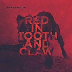 Madder Mortem - Red In Tooth And Claw (Karisma, 2016)