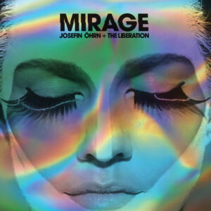 Josefin Öhrn + The Liberation - Mirage (Rocket, 2016)